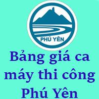 Bảng giá ca máy thi công xây dựng Phú Yên