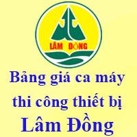 Bảng giá ca máy thi công tỉnh Lâm Đồng