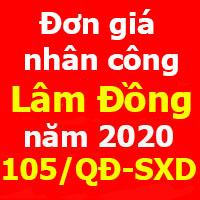 Đơn giá nhân công tỉnh Lâm Đồng năm 2020 theo Quyết định 105/QĐ-SXD