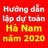 Hướng dẫn lập dự toán Hà Nam mới nhất năm 2020 theo Quyết định 2209/QĐ-UBND