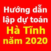 Hướng dẫn lập dự toán Hà Tĩnh mới nhất năm 2020