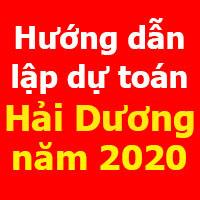 Hướng dẫn lập dự toán Hải Dương mới nhất năm 2020