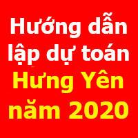 Hướng dẫn lập dự toán Hưng Yên theo Quyết định 2415/QĐ-UBND