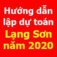 Hướng dẫn lập dự toán Lạng Sơn mới nhất năm 2020