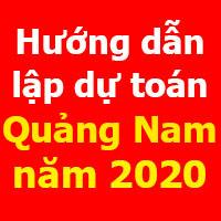 Hướng dẫn lập dự toán Quảng Nam mới nhất