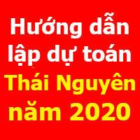 Hướng dẫn lập dự toán Thái Nguyên mới nhất năm 2020