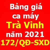 Bảng giá ca máy tỉnh Trà Vinh Quyết định 172/QĐ-SXD