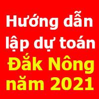 Hướng dẫn lập dự toán tỉnh Đắk Nông mới nhất