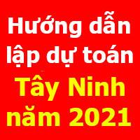 Hướng dẫn lập dự toán tỉnh Tây Ninh