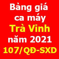 Bảng giá ca máy tỉnh Trà Vinh quyết định 107/qđ-sxd năm 2021