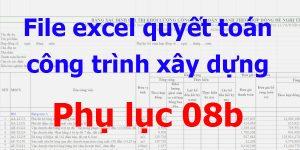 file excel quyết toán công trình phụ lục 08b