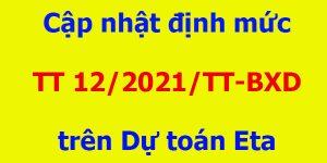 cập nhật định mức 12/2021/TT-BXD trên Dự toán Eta